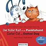 Der Kater Karl und der Punktehund: Carter Cat and Dotted Dog / Kinderbuch Deutsch-Englisch mit Stickern