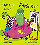 Kubler, A: See you later, Alligator! (Finger Puppet Books)