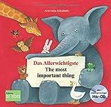 Das Allerwichtigste: The most important thing / Kinderbuch Deutsch-Englisch mit Audio-CD und Ausklappseiten