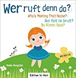 Wer ruft denn da?: Wer ruft denn da? / Who's Making That Noise? / Qui fait ce bruit? / Bu Kimin Sesi? / Kinderbuch Deutsch-Englisch-Französisch-Türkisch mit Audio-CD (Bilibri)