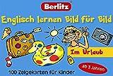 Englisch lernen Bild für Bild - Im Urlaub - 100 Zeigekarten: 100 Zeigekarten für Kinder ab 3 Jahren (Berlitz... lernen Bild für Bild)